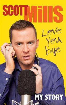 Love You Bye: My Story (Paperback)