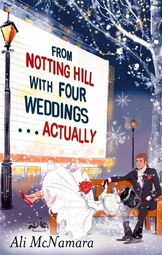 From Notting Hill with Four Weddings . . . Actually - The Notting Hill Series (Paperback)