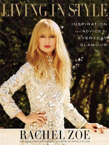 Living In Style: Advice and Inspiration for Everyday Glamour (Hardback)