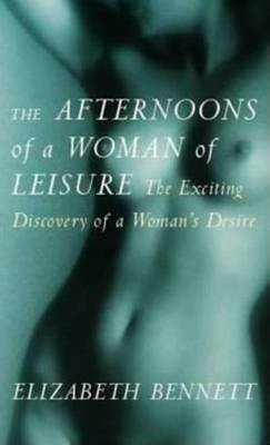 The Afternoons of a Woman of Leisure: Discovery of a Woman's Desire (Paperback)