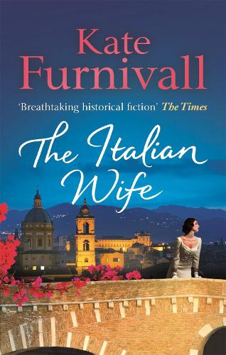 The Italian Wife: 'Breathtaking historical fiction' The Times (Paperback)