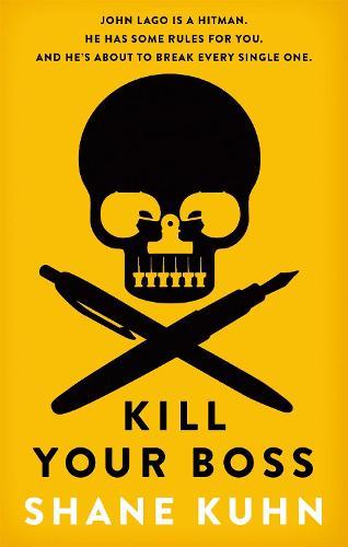 Kill Your Boss - A John Lago Thriller (Paperback)