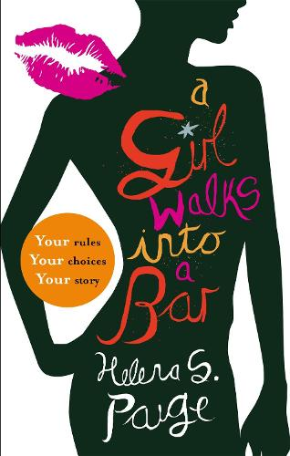 A Girl Walks into a Bar: Choose Your Own Erotic Destiny - A Girl Walks In... (Paperback)