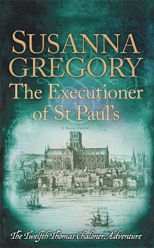 The Executioner of St Paul's: The Twelfth Thomas Chaloner Adventure - Adventures of Thomas Chaloner (Paperback)