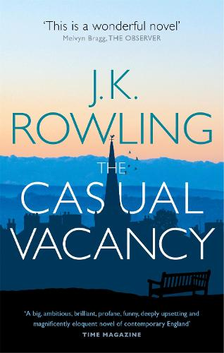 the casual vacancy by j k rowling waterstones
