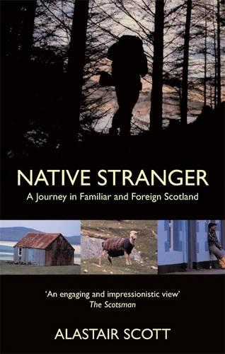 Native Stranger: A Journey in Familiar and Foreign Scotland (Paperback)
