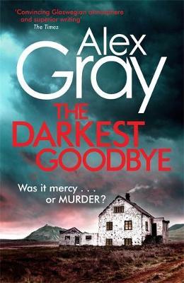 The Darkest Goodbye - William Lorimer (Hardback)