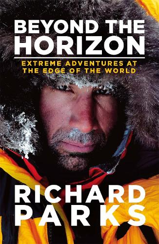 Beyond the Horizon: Extreme Adventures at the Edge of the World (Paperback)