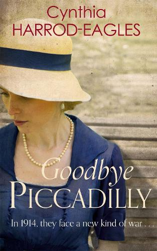Goodbye Piccadilly: War at Home, 1914 - War at Home (Paperback)