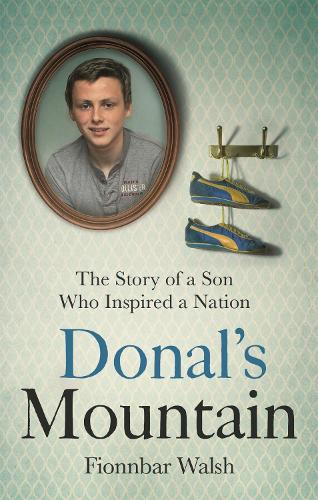 Donal's Mountain: The Story of the Son Who Inspired a Nation (Paperback)