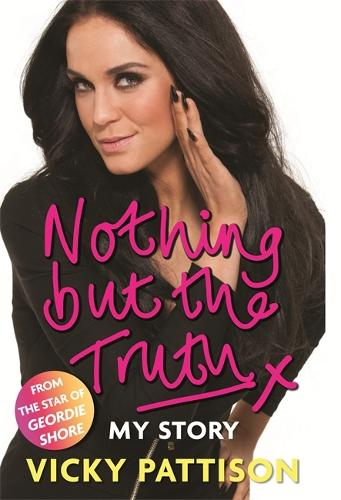 Nothing But the Truth: My Story (Hardback)