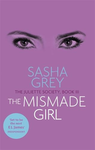 The Mismade Girl: The Juliette Society, Book III - The Juliette Society Trilogy (Paperback)