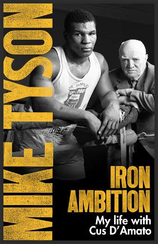 Iron Ambition: Lessons I've Learned from the Man Who Made Me a Champion (Paperback)