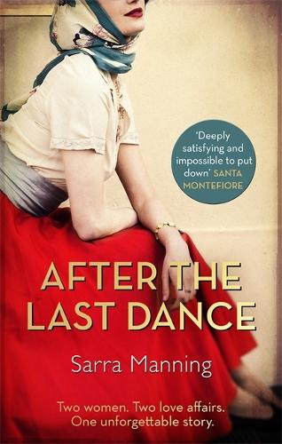 After the Last Dance: Two women. Two love affairs. One unforgettable story (Paperback)