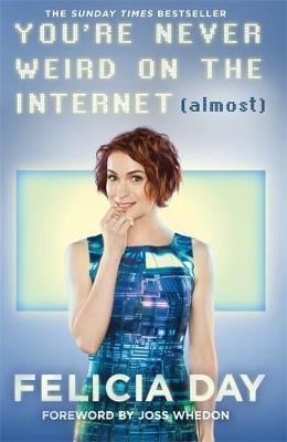 You're Never Weird on the Internet (Almost) (Hardback)