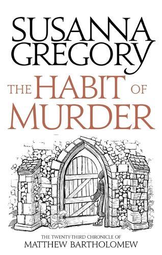 The Habit of Murder: The Twenty Third Chronicle of Matthew Bartholomew - Chronicles of Matthew Bartholomew (Hardback)