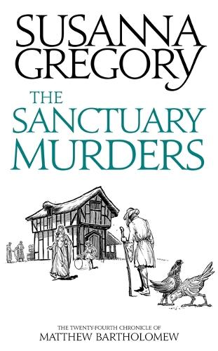 The Sanctuary Murders: The Twenty-Fourth Chronicle of Matthew Bartholomew - Chronicles of Matthew Bartholomew (Hardback)