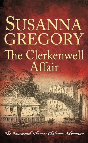 The Clerkenwell Affair: The Fourteenth Thomas Chaloner Adventure - Adventures of Thomas Chaloner (Paperback)
