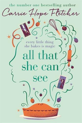 All That She Can See: Every little thing she bakes is magic (Hardback)