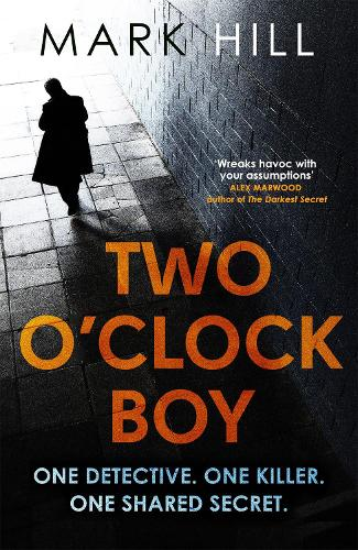 Two O'Clock Boy: 'A fantastic debut: dark, addictive and original' Robert Bryndza, author of The Girl in the Ice - DI Ray Drake (Paperback)