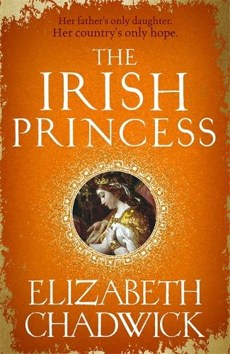 The Irish Princess: Her father's only daughter. Her country's only hope. (Hardback)