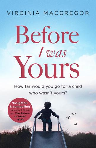 Before I Was Yours: An emotional roller coaster about love and family (Paperback)