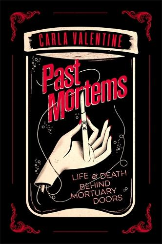 Past Mortems: Life and death behind mortuary doors (Paperback)