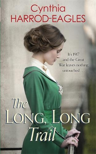 The Long, Long Trail: War at Home, 1917 - War at Home (Hardback)