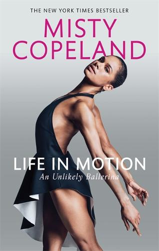 Life in Motion: An Unlikely Ballerina (Paperback)