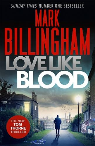 Love Like Blood - Tom Thorne Novels 14 (Hardback)