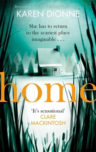 Home: A one-more-page, read-in-one-sitting thriller that you'll remember for ever (Paperback)