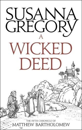 A Wicked Deed: The Fifth Matthew Bartholomew Chronicle - Chronicles of Matthew Bartholomew (Paperback)