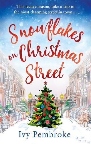 Snowflakes on Christmas Street: An uplifting feel good Christmas story - Christmas Street (Paperback)