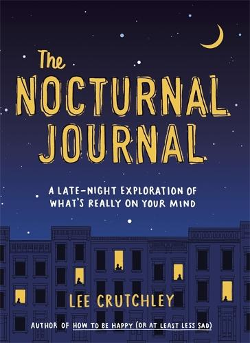 The Nocturnal Journal: A Late Night Exploration of What's Really On Your Mind (Paperback)