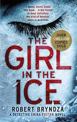 The Girl in the Ice - Detective Erika Foster (Paperback)