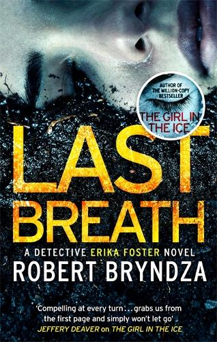 Last Breath: A gripping serial killer thriller that will have you hooked - Detective Erika Foster (Paperback)