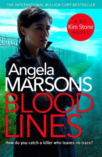Blood Lines: An absolutely gripping thriller that will have you hooked (Detective Kim Stone Crime Thriller Series Book 5) - Detective Kim Stone (Paperback)