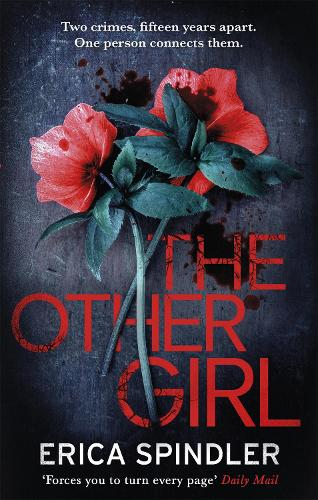 The Other Girl: Two crimes, fifteen years apart. One person connects them. (Paperback)