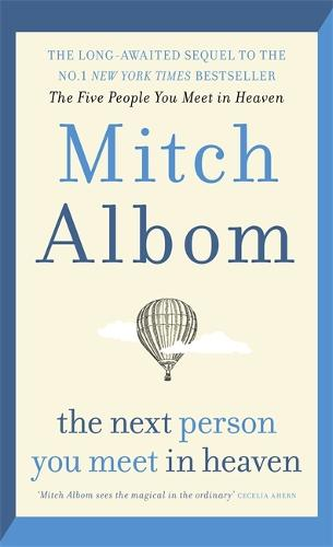 The Next Person You Meet in Heaven (Hardback)