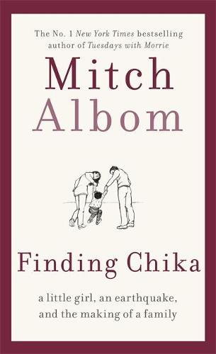 Chika: A Little Girl, an Earthquake, and the Making of a Family (Hardback)