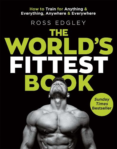 The World's Fittest Book: The Sunday Times Bestseller from the Strongman Swimmer (Paperback)