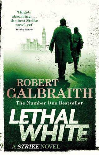 Lethal White: Cormoran Strike Book 4 (Paperback)
