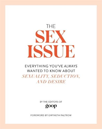 The Sex Issue: Everything You've Always Wanted to Know about Sexuality, Seduction and Desire (Hardback)