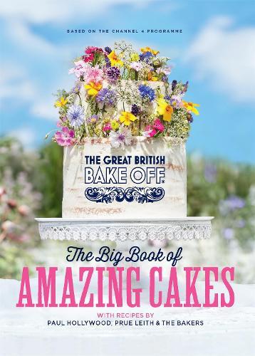 The Great British Bake Off: The Big Book of Amazing Cakes (Hardback)