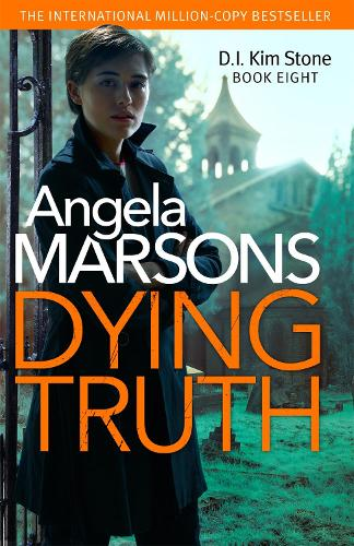 Dying Truth: A completely gripping crime thriller - Detective Kim Stone (Paperback)