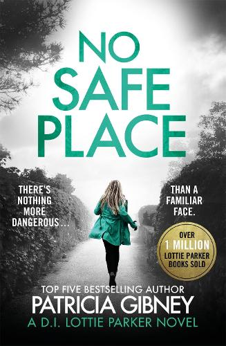 No Safe Place: A gripping thriller with a shocking twist - Detective Lottie Parker (Paperback)