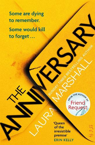 The Anniversary: The addictive new thriller from the bestselling author of FRIEND REQUEST (Paperback)
