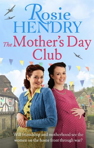 The Mother's Day Club: the BRAND NEW uplifting family saga that celebrates friendship in wartime Britain - Women on the Home Front (Paperback)