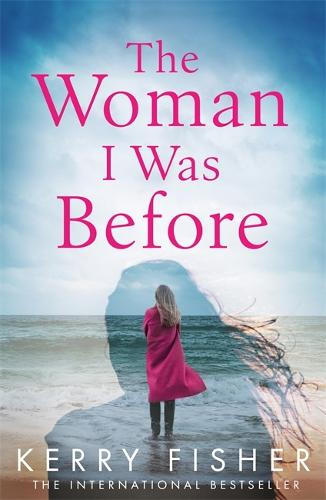 The Woman I Was Before: A gripping emotional page turner with a twist (Paperback)