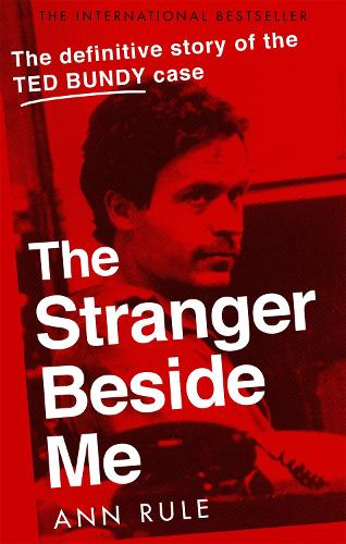 The Stranger Beside Me: The Inside Story of Serial Killer Ted Bundy (New Edition) (Paperback)